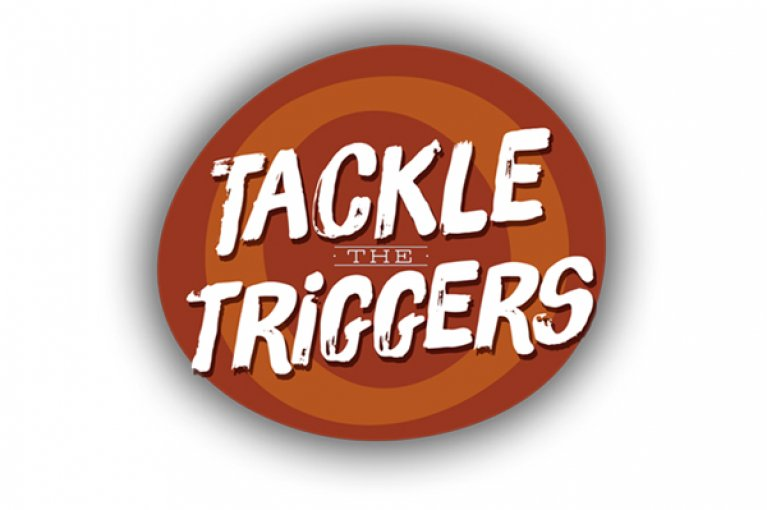 Tackle The Triggers